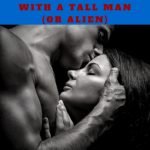 My Top 5 Advantages of Being with a Tall Man (or Alien)