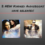 2 New KINDRED Audiobooks Have Released